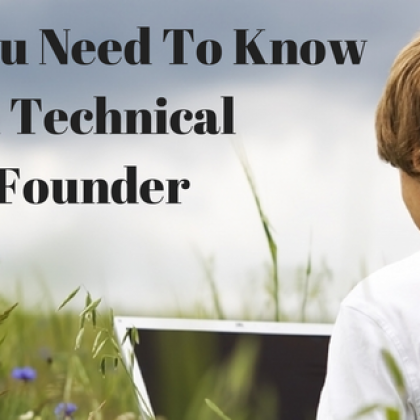 What You Need To Know As A Non Technical Startup Founder