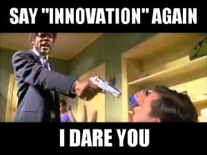 say innovation again