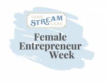 Tank Stream Labs' Female Entrepreneurs Week