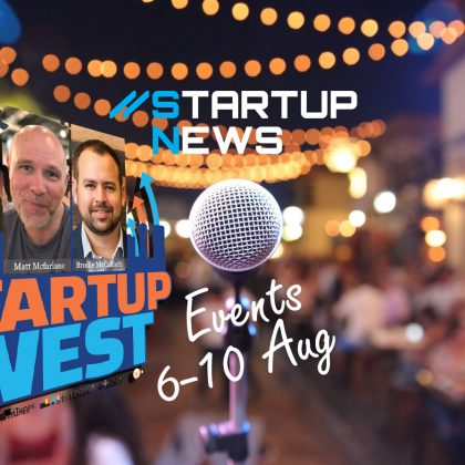 Startup Events: 6th-10th August