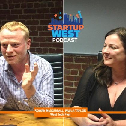 Startup West podcast ep6: Rohan McDougall and Paula Taylor, West Tech Fest