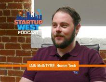 Startup West podcast ep13: Iain McIntyre, HUMM Tech