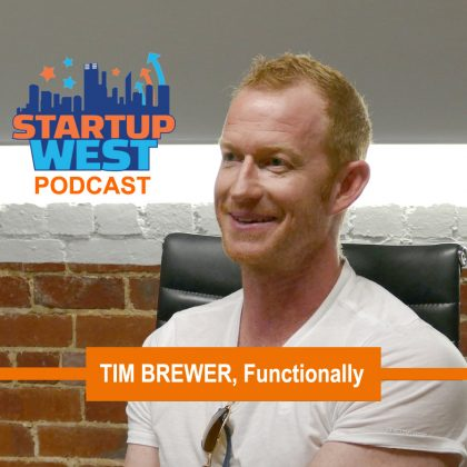 Startup West podcast ep14: Tim Brewer, Functionally