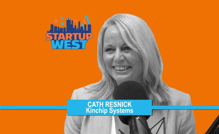 Startup West podcast ep16: Cath Resnick, Kinchip Systems