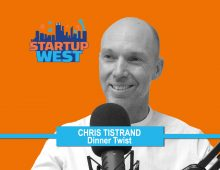 Startup West podcast ep19: Chris Tistrand, Dinner Twist