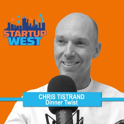 Startup West podcast ep19: Chris Tistrand, Dinner Twist