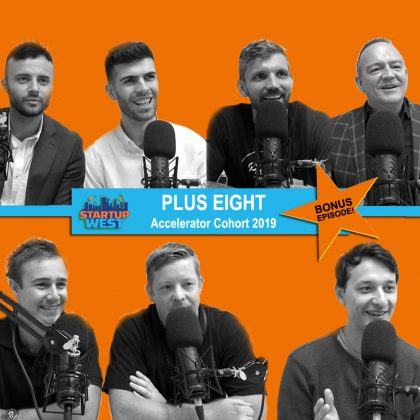 Startup West  ep18: Plus Eight cohort 2019