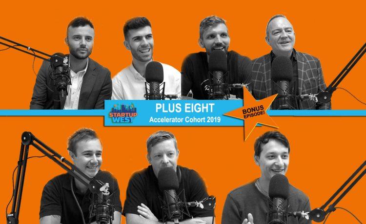 Startup West  ep18: Plus Eight cohort 2019