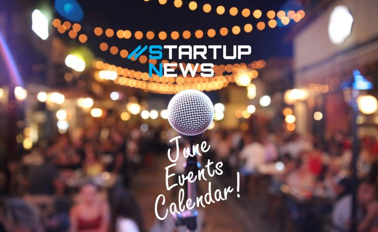 Your June Startup Events…
