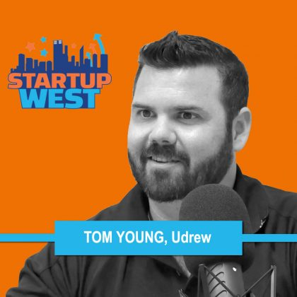 Startup West podcast ep20: Tom Young, Udrew