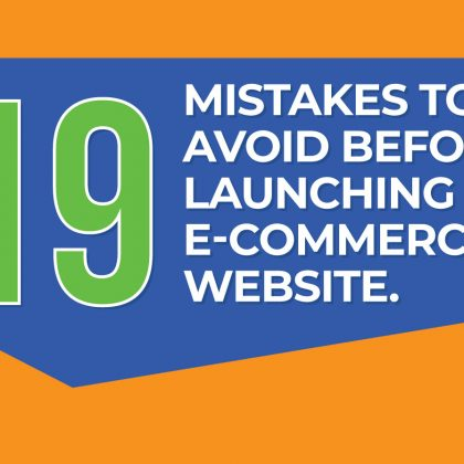 19 Mistakes to avoid when launching an ecommerce website [Infographic]