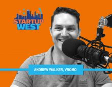 Startup West podcast ep25: Andrew Walker, VROMO