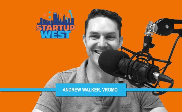 Startup West podcast ep25: Andrew Walker, VROMO