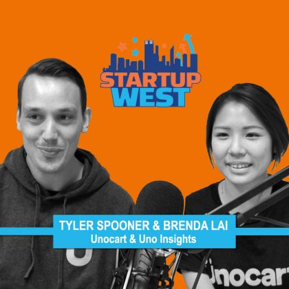 Startup West podcast ep24: Tyler Spooner & Brenda Lai, Unocart