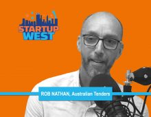 Startup West podcast ep26: Rob Nathan, Australian Tenders