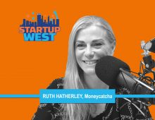 Startup West podcast ep28: Ruth Hatherley, Moneycatcha