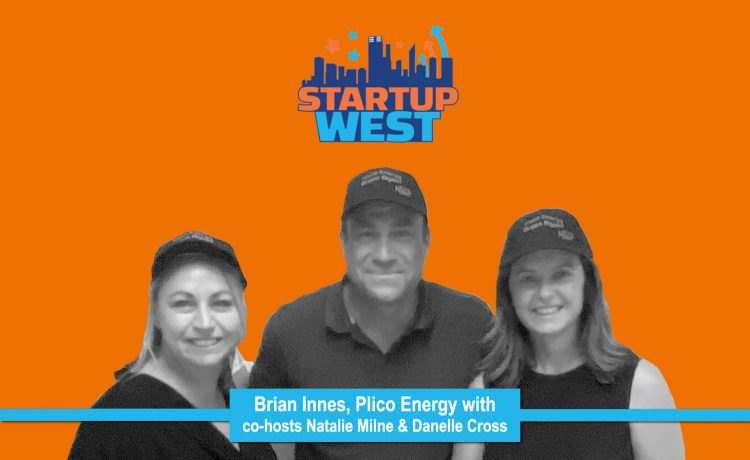 Startup West podcast ep32: Brian Innes – Plico Energy