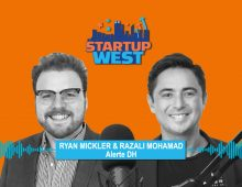 Startup West podcast ep34: Ryan Mickler and Razali Mohamad – Alerte DH