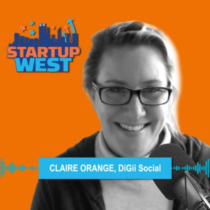 Startup West podcast ep35: Claire Orange – DiGii Social