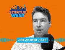 Startup West podcast ep37: James Williamson, Latitude28