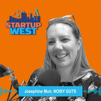 Startup West podcast ep38: Josephine Muir, Noisy Guts