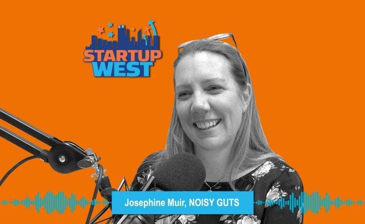 Startup West podcast ep38: Josephine Muir, Noisy Guts