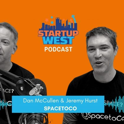 Startup West podcast ep40: Dan & Jeremy, SpacetoCo
