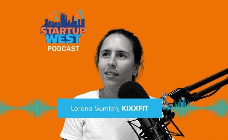 Startup West podcast 45: Lorena Sumich – KIXXFIT