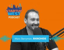 Startup West podcast ep44: Marc Berryman, Rhinohide
