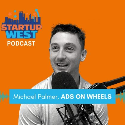 Startup West podcast 46: Michael Palmer, Ads on Wheels