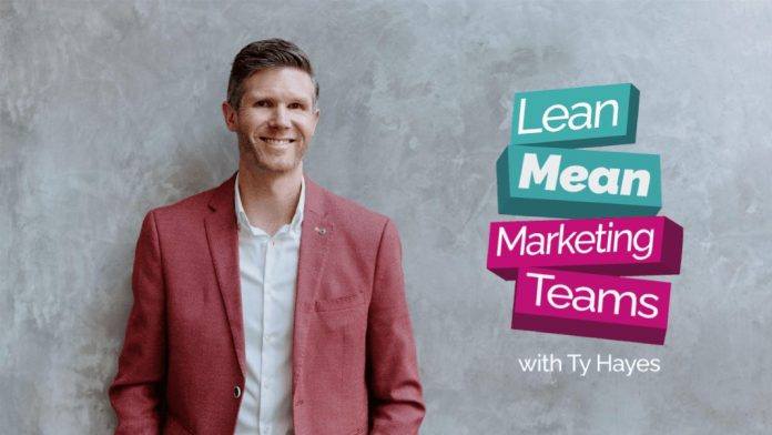Lean Mean Marketing Teams by Ty Hayes. Image Supplied.